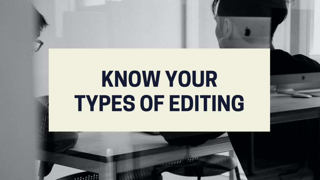 Know Your Types of Editing